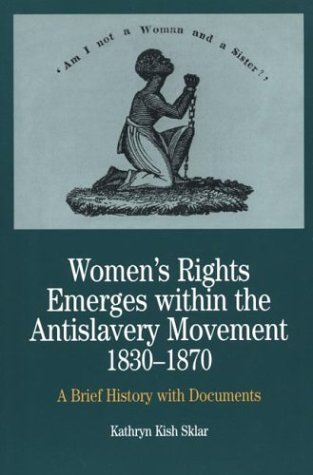 9780312101442: Women's Rights Emerges within the Anti-Slavery Movement, 1830-1870: A Brief History with Documents (The Bedford Series in History and Culture)