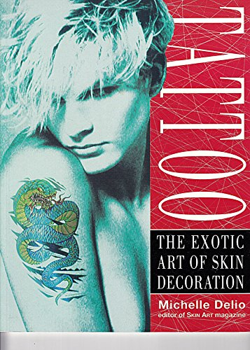 9780312101480: Tattoo: The Exotic Art of Skin Decoration