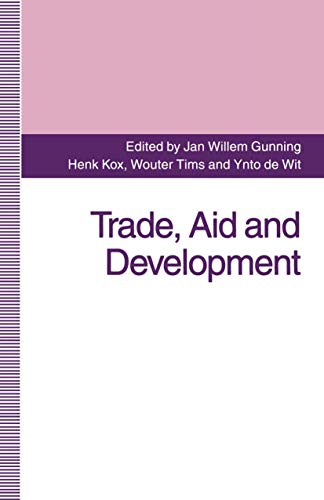Trade, Aid and Development: Essays in Honor of Hans Linnemann: Gunning, Jan Willem