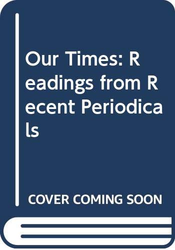9780312101992: Our Times: Readings from Recent Periodicals