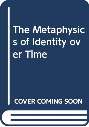 9780312102081: The Metaphysics of Identity over Time