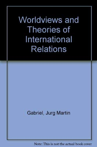 9780312102104: Worldviews and Theories of International Relations
