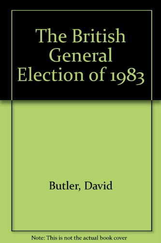 9780312102562: The British General Election of 1983