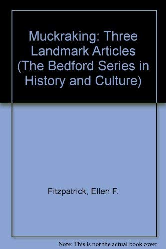 9780312102807: Muckraking: Three Landmark Articles (The Bedford Series in History and Culture)