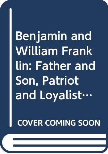 9780312102838: Benjamin and William Franklin: Father and Son, Patirot and Loyalist (Bedford Series in History & Culture)