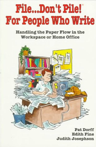 9780312102869: File... Don't Pile!: For People Who Write : Handling the Paper Flow in the Workplace or Home Office