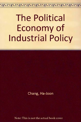 9780312102944: The Political Economy of Industrial Policy