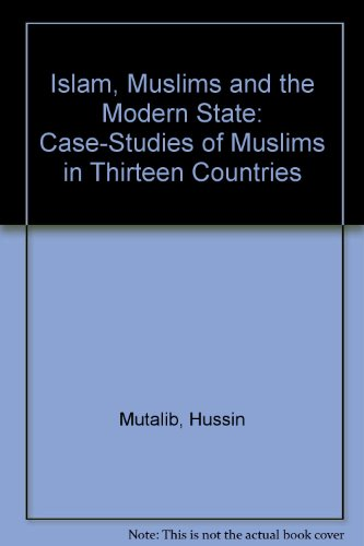 9780312103002: Islam, Muslims and the Modern State: Case-Studies of Muslims in Thirteen Countries
