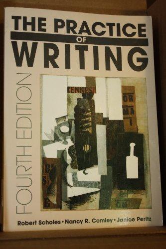 The Practice of Writing: Robert Scholes, Nancy Comley, Janice Peritz