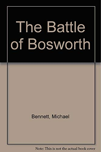 9780312103200: The Battle of Bosworth