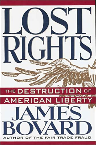 9780312103514: Lost Rights: The Destruction of American Liberty