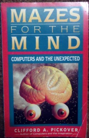 9780312103538: Mazes for the Mind: Computers and the Unexpected
