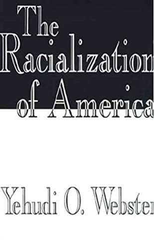 9780312103545: The Racialization of America