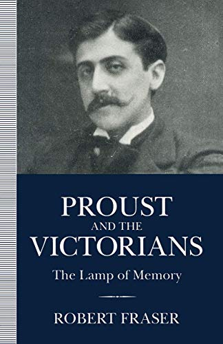 9780312103644: Proust and the Victorians: The Lamp of Memory