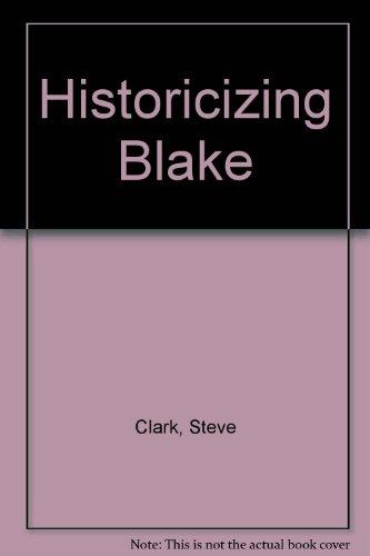 Historicizing Blake (031210393X) by Clark, Steve