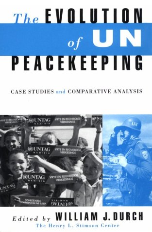 9780312104016: The Evolution of UN Peacekeeping: Case Studies and Comparative Analysis