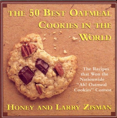The 50 Best Oatmeal Cookies in the: Zisman, Honey, Zisman,