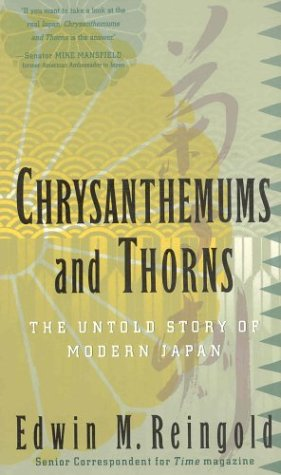 Chrysanthemums and Thorns; The Untold Story of Modern Japan