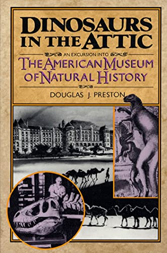 9780312104566: Dinosaurs in the Attic: An Excursion into the American Museum of Natural History