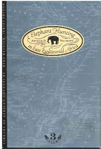 9780312104580: Elephant Hunting in East Equatorial Africa (Library of African Adventure, Vol 3)