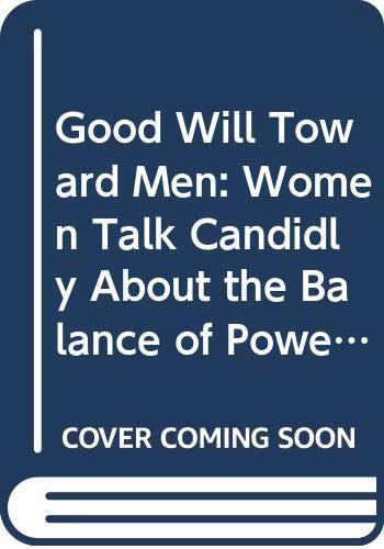 Good Will Toward Men: Women Talk Candidly: Jack Kammer