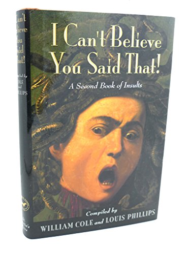 I Can't Believe You Said That!: A Second Book of Insults