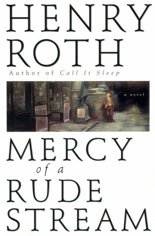 Mercy of a Rude Stream: Volume 1 A Star Shines over Mt. Morris Park: Roth, Henry