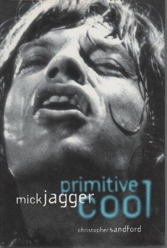 9780312105037: Mick Jagger: Primitive Cool