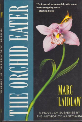 THE ORCHID EATER: Laidlaw, Marc.