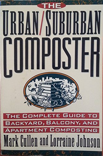 9780312105303: The Urban/Suburban Composter: The Complete Guide to Backyard, Balcony, and Apartment Composting