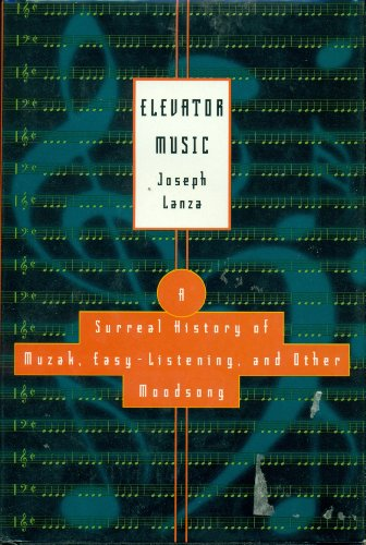 9780312105402: Elevator Music: A Surreal History of Muzak, Easy-Listening, and Other Moodsong