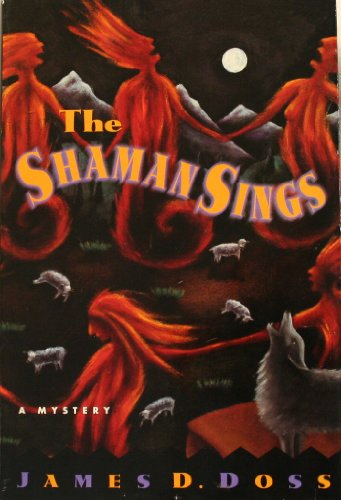 The Shaman Sings : **Signed**: Doss, James D.