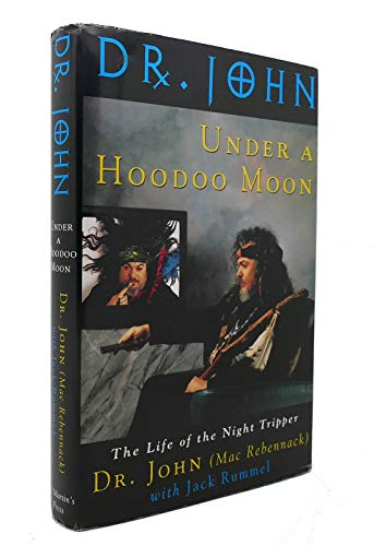 9780312105679: Under a Hoodoo Moon: The Life of Dr John the Night Tripper