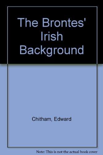 9780312105983: The Brontes' Irish Background
