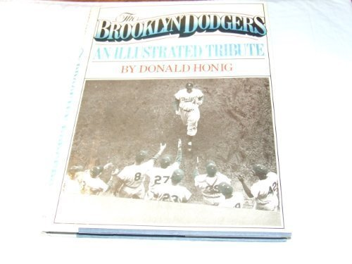 THE BROOKLYN DODGERS: An Illustrated Tribute