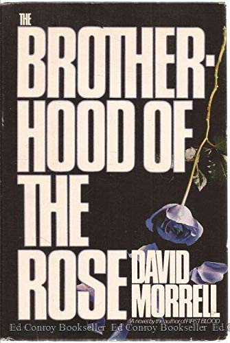 Brotherhood of the Rose: A Novel: Morrell, David