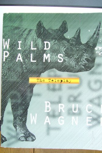 Wild Palms/the Teleplay (0312106165) by Bruce Wagner