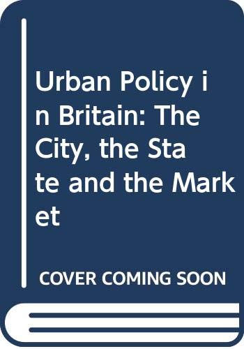 9780312106270: Urban Policy in Britain: The City, the State and the Market