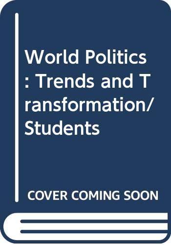 World Politics : Trend and Transformation: Kegley, Charles W.,