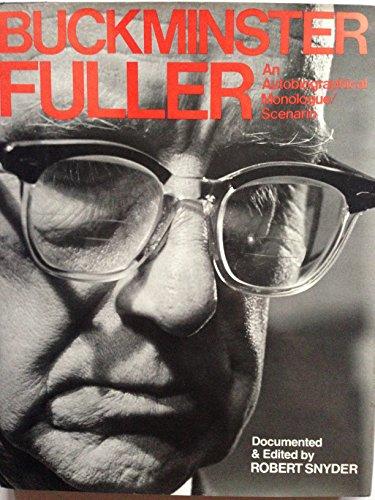 Buckminster Fuller: An Auto-Biographical Monologue/Scenario: Snyder, Robert