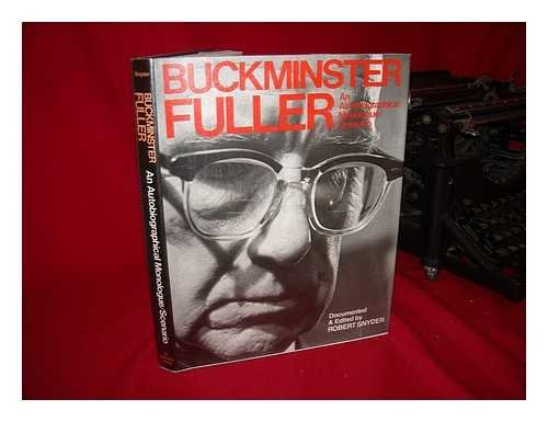 Buckminster Fuller An Auto-Biographical Monologue/Scenario (signed and dated by Buckminster ...