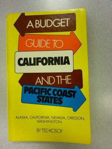 A budget guide to California and the Pacific Coast States (A Kosoy travel guide): Kosoy, Ted