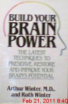 9780312107680: Build your brain power: The latest techniques to preserve, restore, and improve your brain's potential