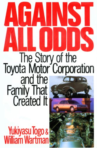 9780312107963: Against All Odds: The Story of the Toyota Motor Corporation and the Family That Created It