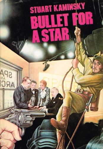 Bullet for a Star: Kaminsky, Stuart M.