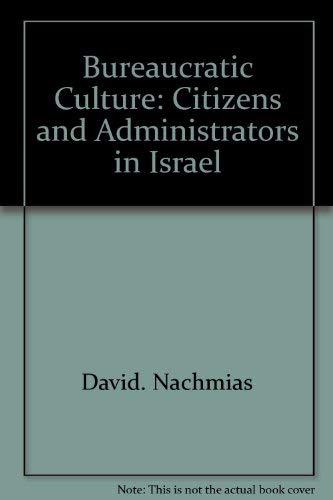 Bureaucratic culture: Citizens and administrators in Israel: David Nachmias