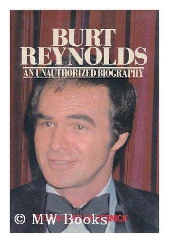 9780312108762: Burt Reynolds: An Unauthorized Biography