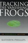 9780312109738: Tracking the Vanishing Frogs: An Ecological Mystery