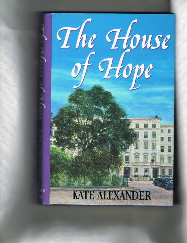 The House of Hope: Alexander, Kate