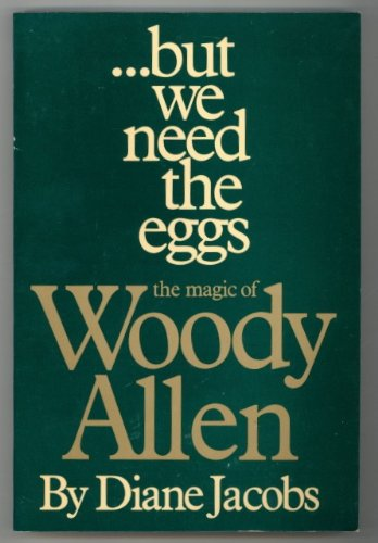9780312109998: But We Need the Eggs: The Magic of Woody Allen
